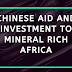 Chinese Aid and Investment To Mineral Rich Africa