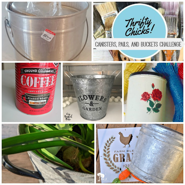 Thrifty Chicks Canisters Buckets Pails Makeover Challenge