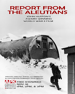 Report from the Aleutians, John Huston's award-winning World War II film, showing at the APK on November 10 at 1, 2, and 3 pm.