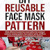 DIY REUSABLE FACE MASK PATTERN: by ROBERT MALONE