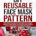 DIY REUSABLE FACE MASK PATTERN: by ROBERT MALONE