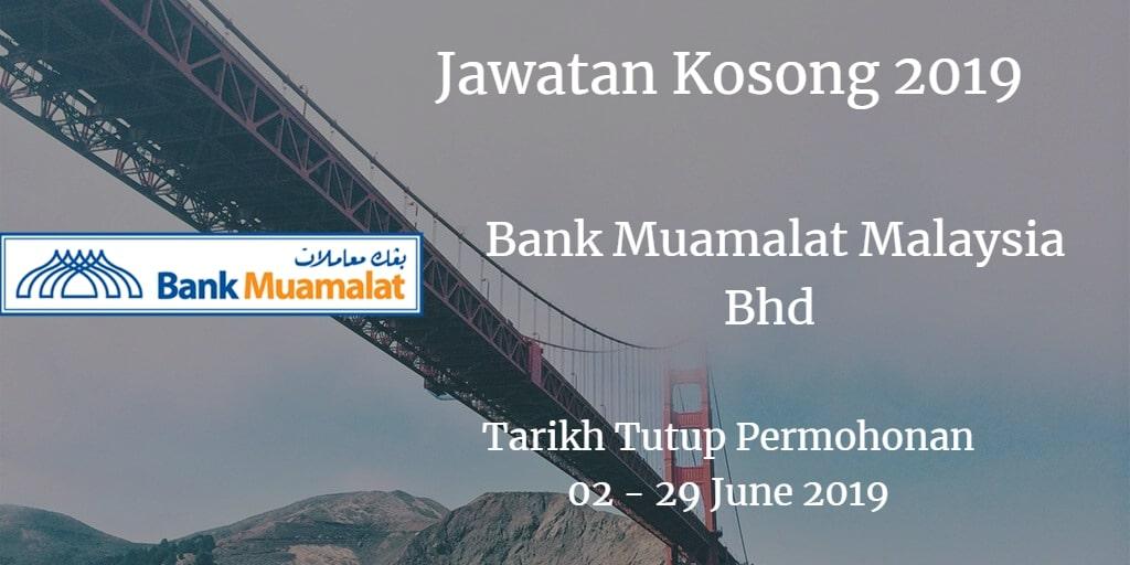 Jawatan Kosong Bank Muamalat Malaysia Bhd  02 - 29 June 2019