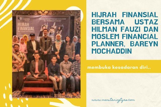 event hijrah finansial bersama event ustaz Hilman fauzi dan Moslem financial planner Bareyn Mochaddin
