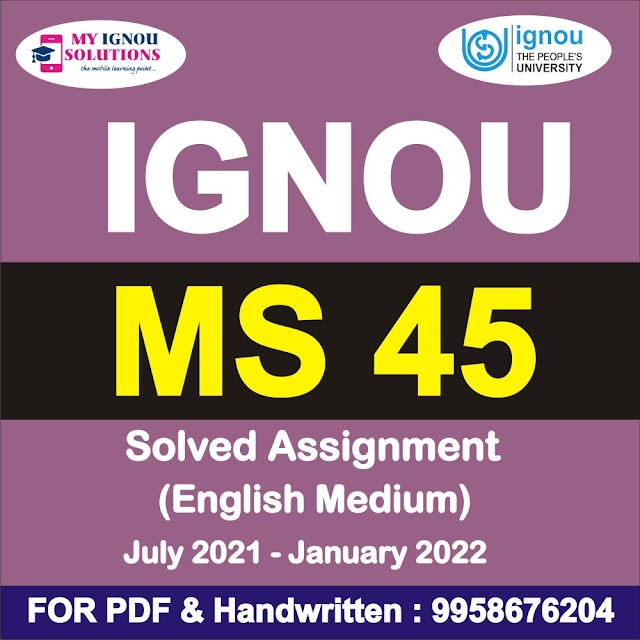 MS 45 Solved Assignment 2021-22