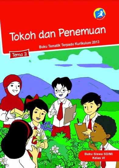 Buku Siswa Tema 3 Kelas 6 Revisi 2017 Kurikulum 2013
