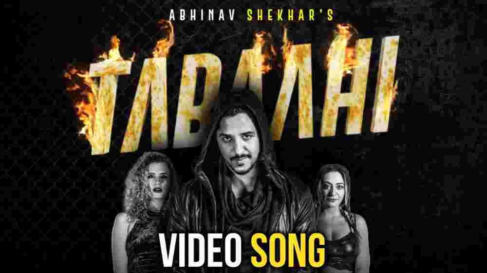 Tabaahi Lyrics - Abhinav Shekhar