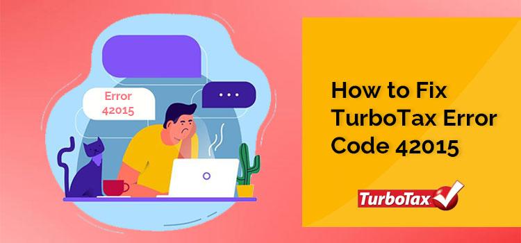 How to Fix TurboTax Error Code 42015?