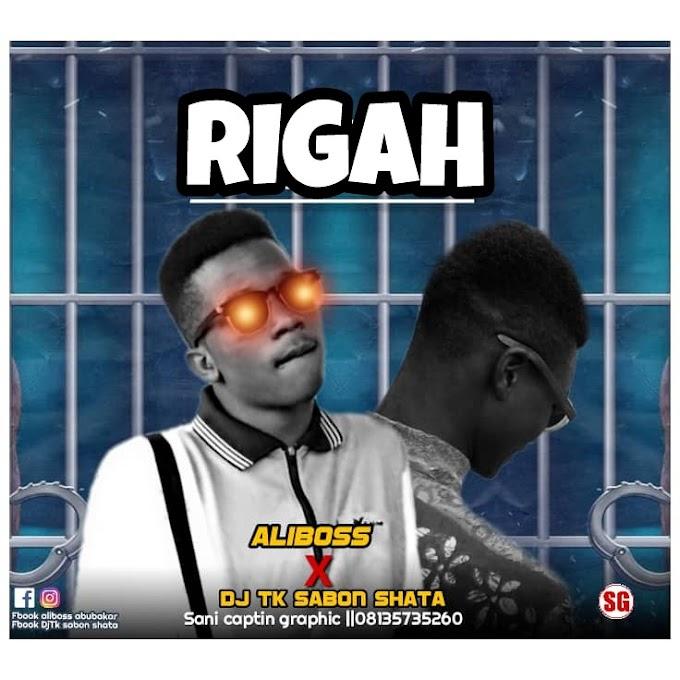 Rigah Music | Aliboss x DJTK Sabon Shata