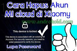 Cara Jitu Hapus Akun MI Cloud yang Lupa Password 2019 Tanpa PC