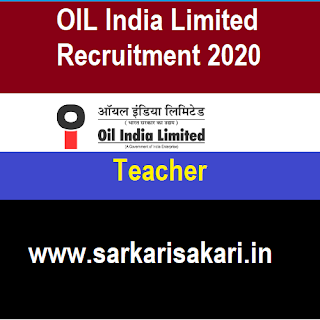OIL India Limited Recruitment 2020 -Apply For Teacher Post