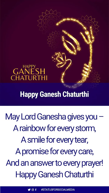 May Lord Ganesha gives you – A rainbow for every storm, A smile for every tear, A promise for every care, And an answer to every prayer! Happy Ganesh Chaturthi!!