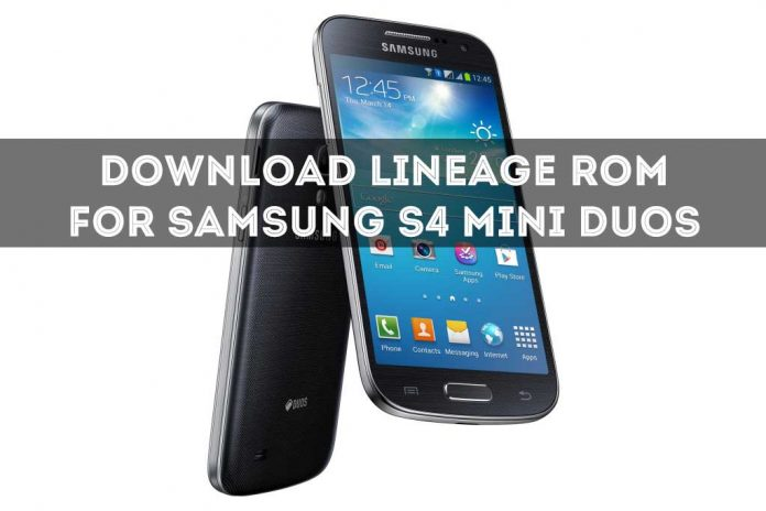 Download Lineageos ROM for Samsung S4 Mini Duos