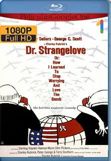 Dr Strangelove (1964) Remasterizada [1080p BRrip] [Latino-Inglés] [LaPipiotaHD]
