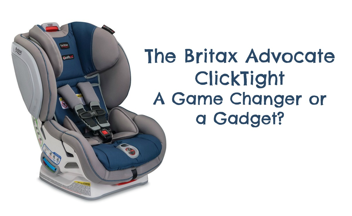 Lunchbox Dad Is The Britax Advocate ClickTight Car Seat A Game