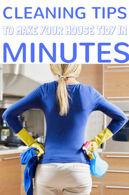Cleaning Tips To Make Your House Tidy In Minutes Plus A