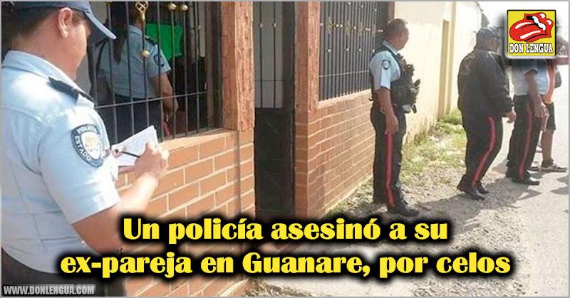 Un policía asesinó a su ex-pareja en Guanare por celos