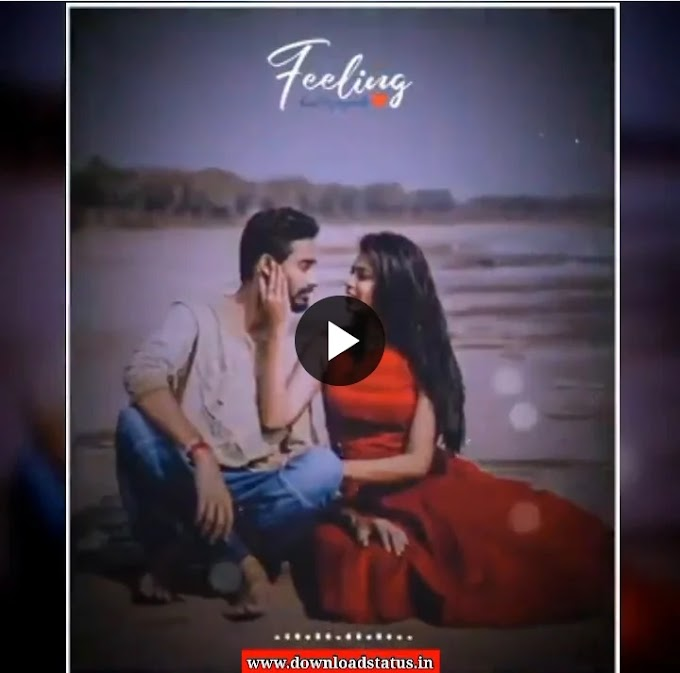 [Top 20+] New Whatsapp Status Love Song Video Download