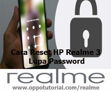 Cara Reset HP Realme 3 Lupa Password