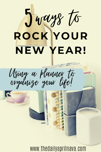 Planning to Rock The New Year: Using A Planner to Organize Your Life - TheDailyAprilnAva