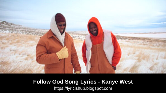 Follow God Song Lyrics - Kanye West (Lyricishub)