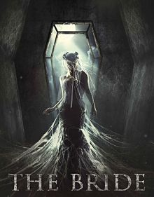 Sinopsis pemain genre Film The Bride (2017)