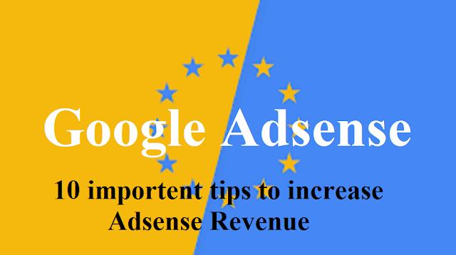 10 Important Tips To Increase Google AdSense Revenue