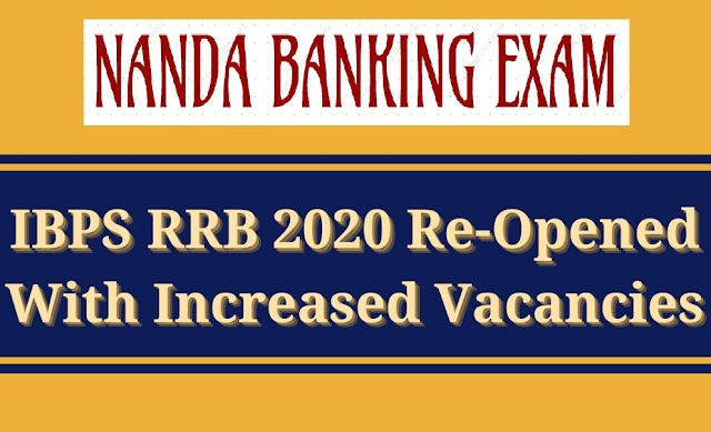 IBPS RRB 2020 Vacancy Increased : Check Details for additional IBPS RRB PO and Clerk Vacancies 2020
