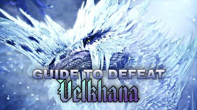 Guide For Defeating Iceborne Velkhana Monster Hunter World