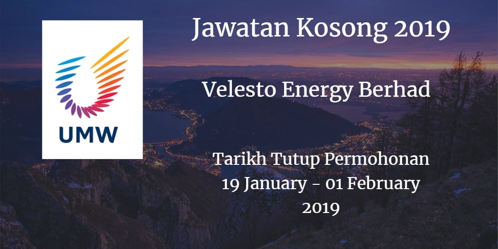 Jawatan Kosong Velesto Energy Berhad (formerly known as UMW OIL & GAS CORPORATION BERHAD) 19 January - 01 February 2019
