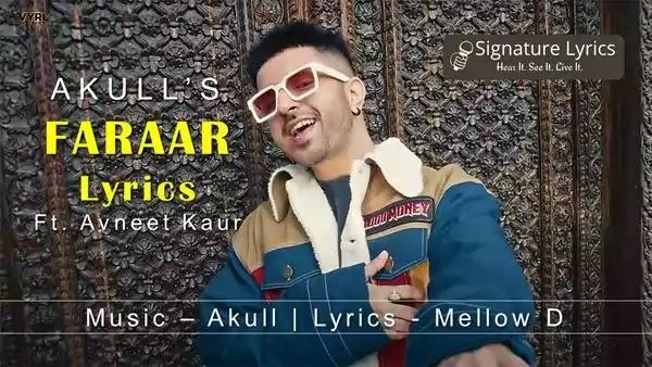 FARAAR Lyrics - AKULL - Feat. Avneet Kaur - Punjabi Romantic Song of 2021