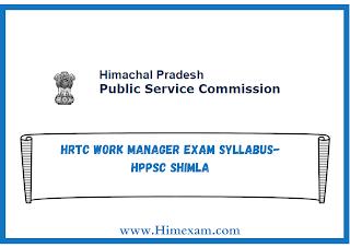 HRTC Work Manager Exam Syllabus- HPPSC Shimla