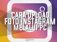 Cara Upload Foto Instagram Melalui PC/Laptop