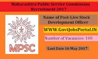 Maharashtra Public Service Commission Recruitment 2017– Live Stock Development Officer