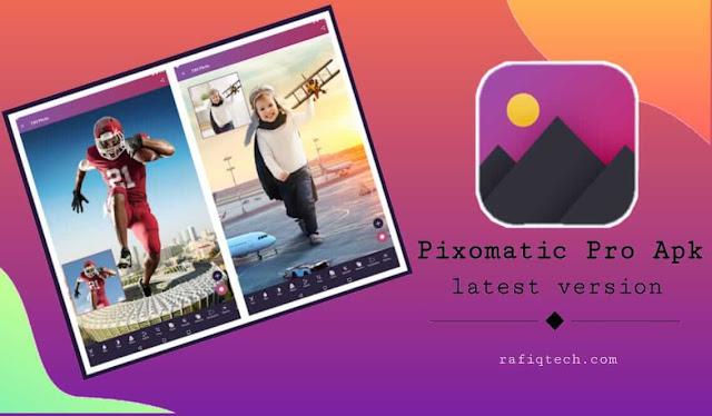 تحميل تطبيق محرر صور  Pixomatic  Pro Apk للأندرويد بأحدث إصدار