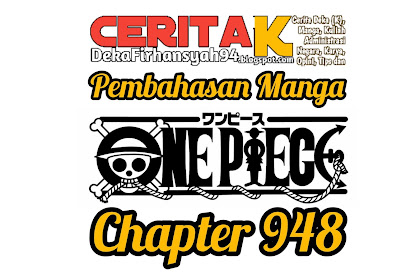 Pembahasan Manga One Piece Chapter 948