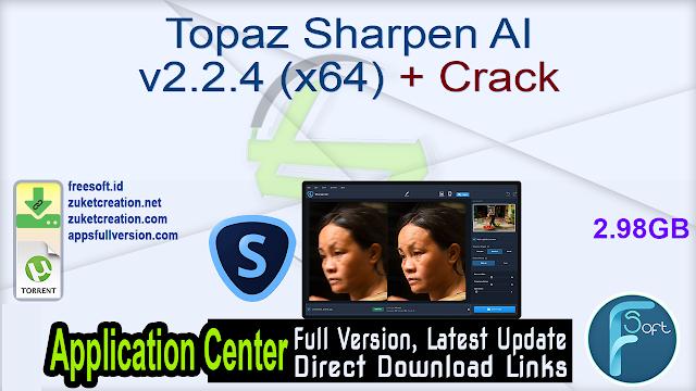 Topaz Sharpen AI v2.2.4 (x64) + Crack