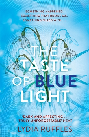 The Taste of Blue Light by Lydia Ruffles