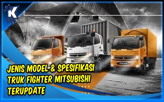 Jenis Model dan Spesifikasi Truk Fighter Mitsubishi Terupdate