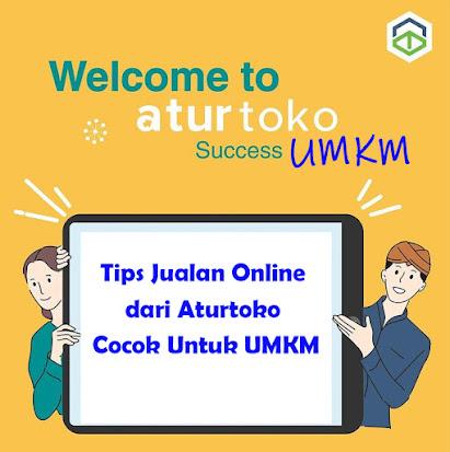 Tips Jualan Online dari Aturtoko Cocok Untuk UMKM
