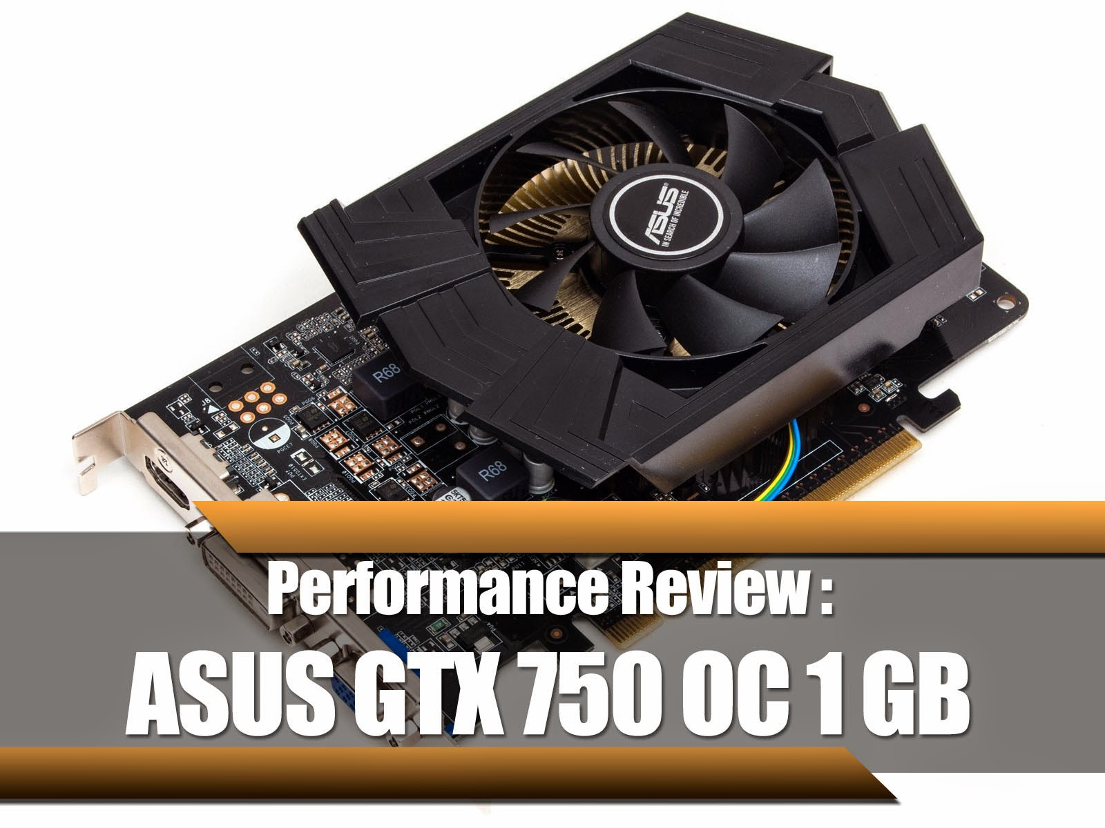 ASUS GTX 750 Performance Review 1