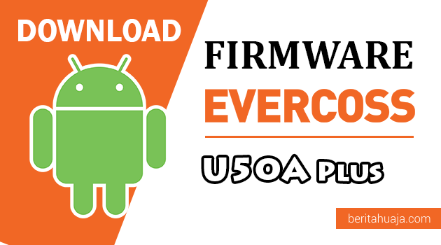 Download Firmware / Stock ROM Evercoss U50A Plus / Winner Y Star Plus All Version
