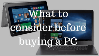 what to consider before buying a PC
