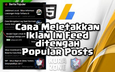 Cara Meletakkan Iklan In Feed Adsense Ditengah Popular Posts Blogger