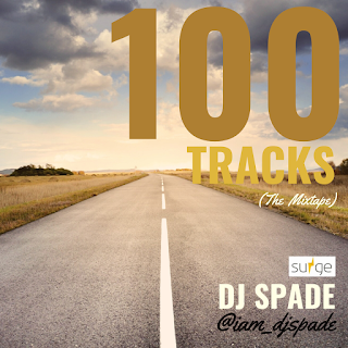 DJ Spade thrills the world with a Mixtape of 100 tracks which consists of new school Afro Beats tunes that will surely rock your soul.