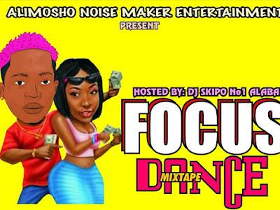 [MIXTAPE] Dj Skipo - Focus Dance Mixtape