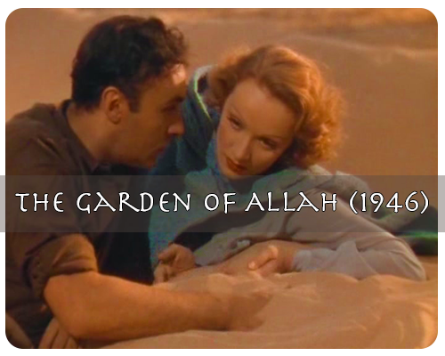 Charles Boyer and Marlene Dietrich in The garden of Allah (1946)