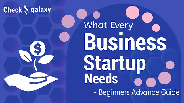 what-every-business-startup-needs-complete guide