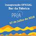 Inauguração OFICIAL do BAR da Fábrica PROA, 07/07