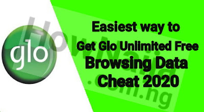 Easiest way to Get Glo Unlimited Free Browsing Data Cheat 2020