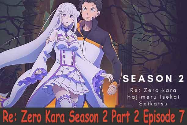 Re: Zero Kara Season 2 Part 2 Episode 7